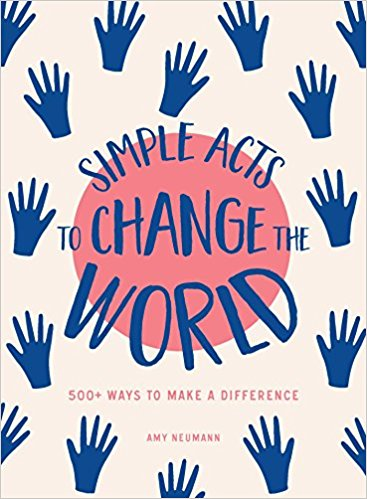 Simple Acts to Change the World Book Cover Amy Neumann